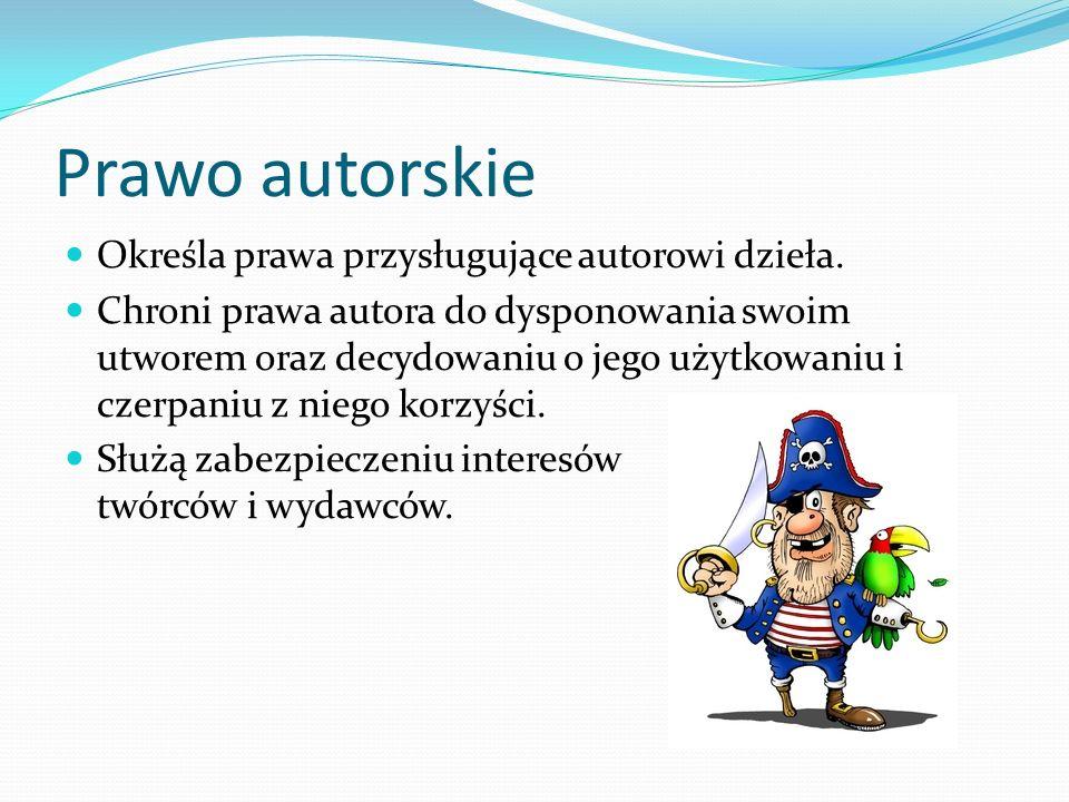 Prawo autorskie Określa prawa przysługujące autorowi dzieła.
