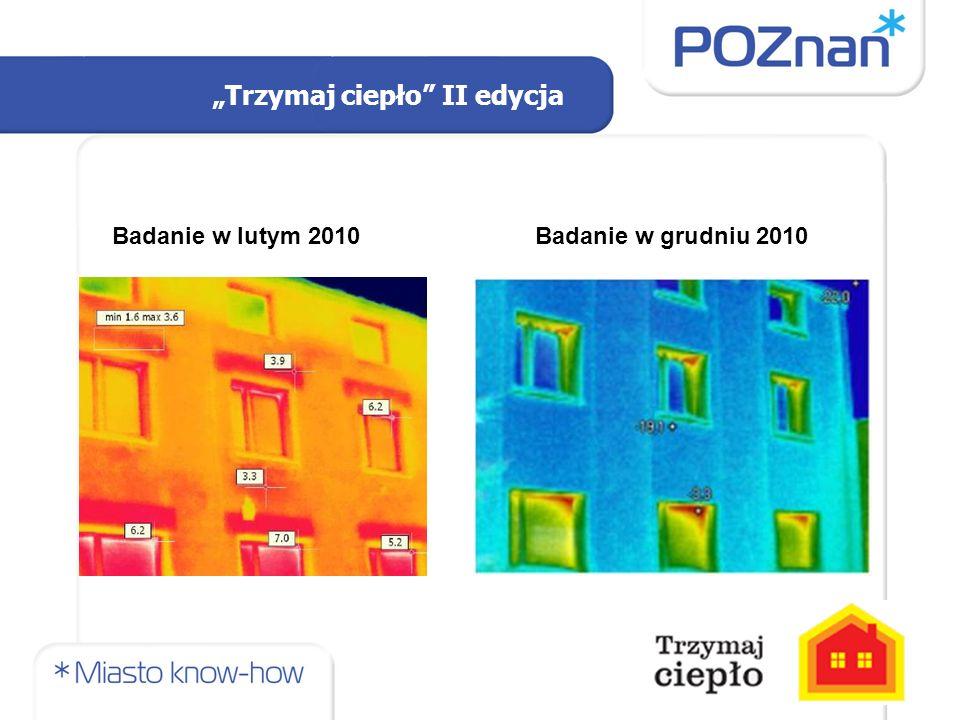 """""""Trzymaj ciepło II edycja Badanie w lutym 2010Badanie w grudniu 2010"""