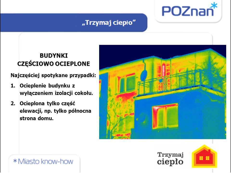 BUDYNKI CZĘŚCIOWO OCIEPLONE Najczęściej spotykane przypadki: 1.Ocieplenie budynku z wyłączeniem izolacji cokołu.