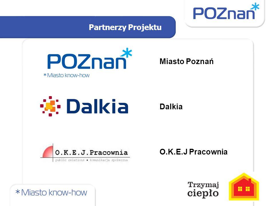 Partnerzy Projektu Miasto Poznań Dalkia O.K.E.J Pracownia