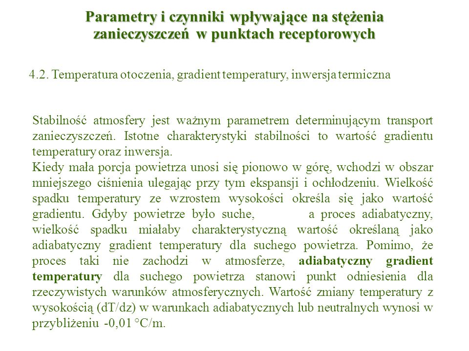 Znaczna inwersja temperatury utrzymująca chmury nad Kotliną Jeleniogórską - widok z Kopy na Karpacz (15.X.2006) Parametry i czynniki wpływające na stężenia zanieczyszczeń w punktach receptorowych