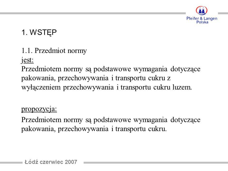 propozycja: Przedmiotem normy są podstawowe wymagania dotyczące pakowania, przechowywania i transportu cukru.