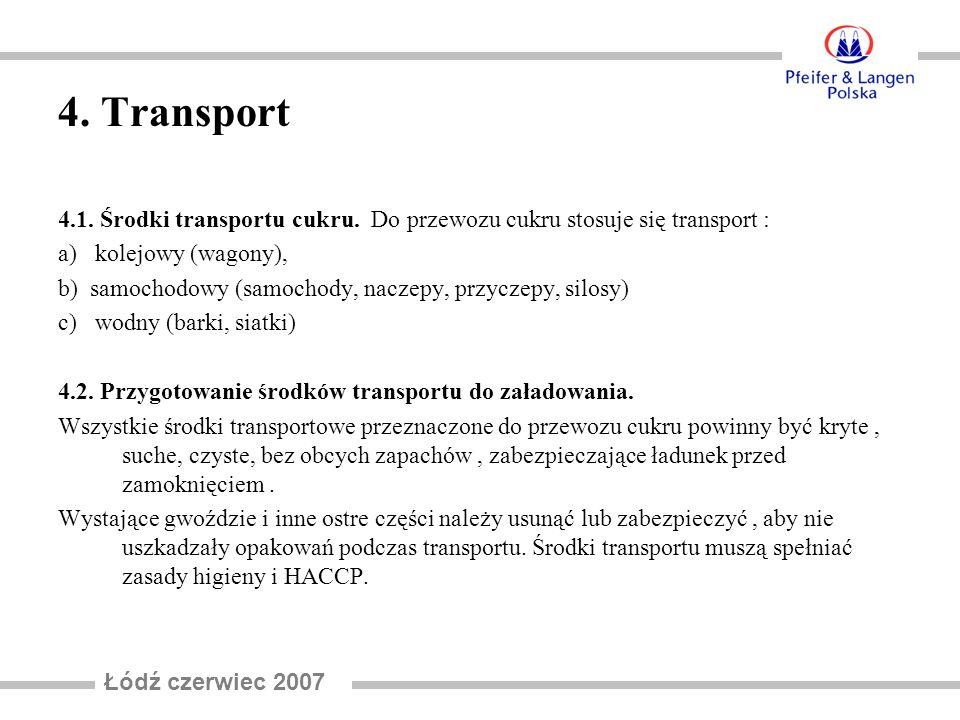 4.3 Wymagania dla silosów transportowych Silosy wykorzystywane do transportu cukru powinny mieć: 1.