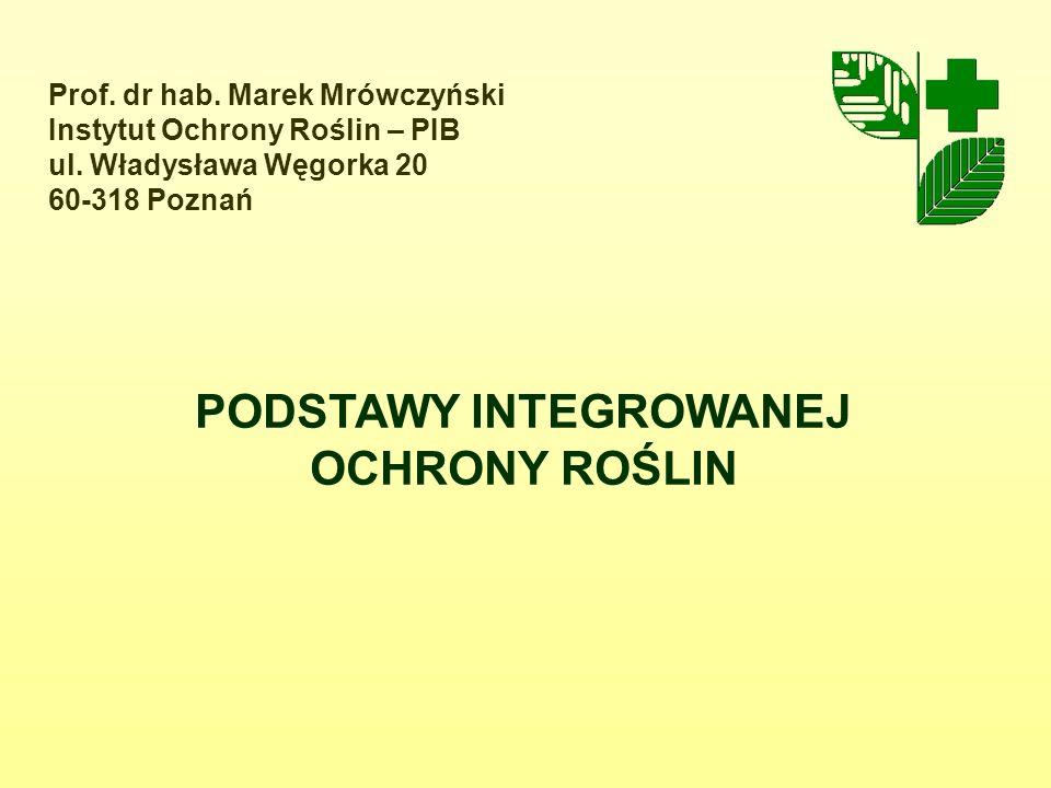 Prof. dr hab. Marek Mrówczyński Instytut Ochrony Roślin – PIB ul.