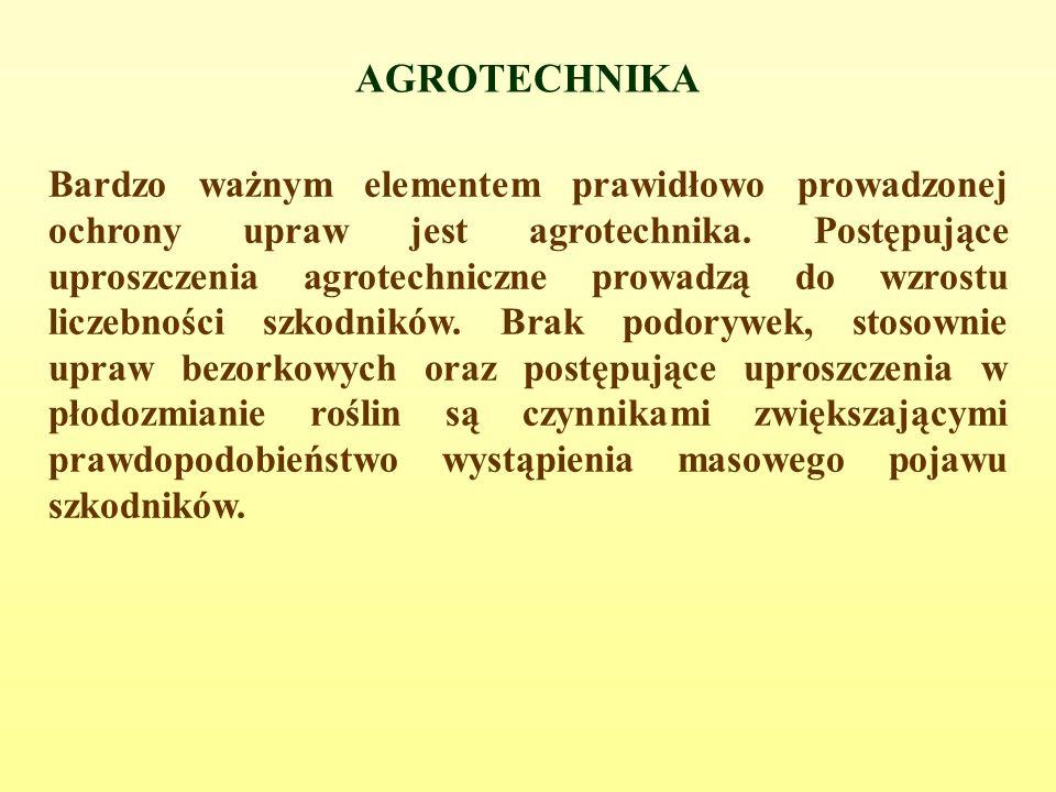 AGROTECHNIKA Bardzo ważnym elementem prawidłowo prowadzonej ochrony upraw jest agrotechnika.