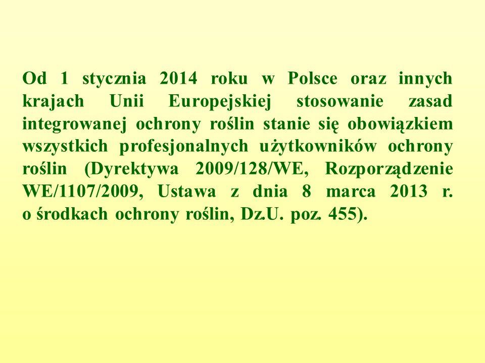 Od 1 stycznia 2014 roku w Polsce oraz innych krajach Unii Europejskiej stosowanie zasad integrowanej ochrony roślin stanie się obowiązkiem wszystkich profesjonalnych użytkowników ochrony roślin (Dyrektywa 2009/128/WE, Rozporządzenie WE/1107/2009, Ustawa z dnia 8 marca 2013 r.