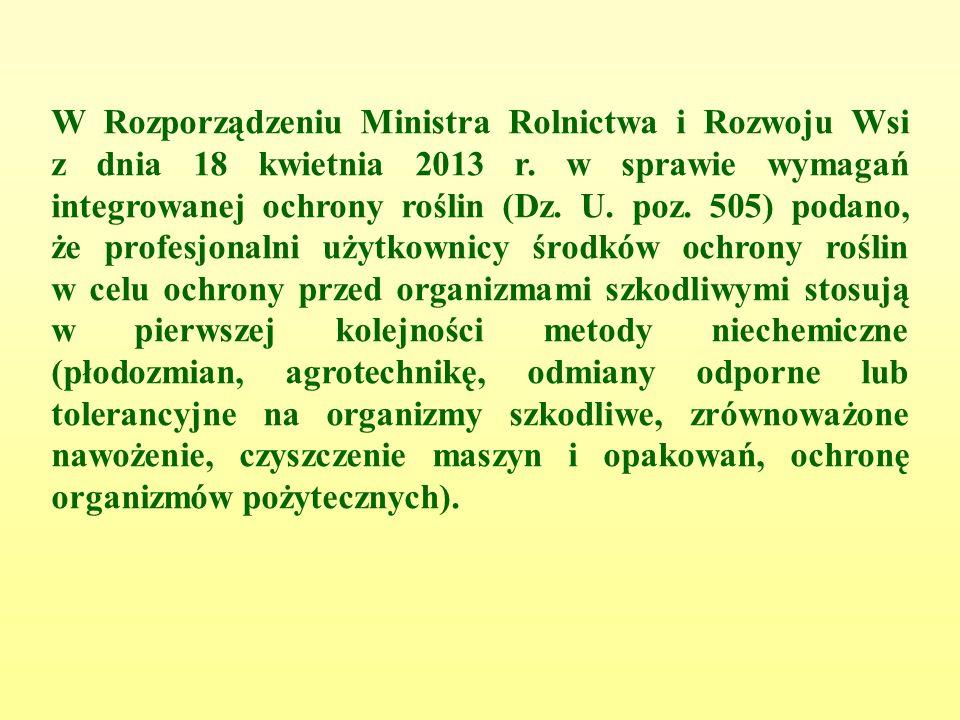 W Rozporządzeniu Ministra Rolnictwa i Rozwoju Wsi z dnia 18 kwietnia 2013 r.