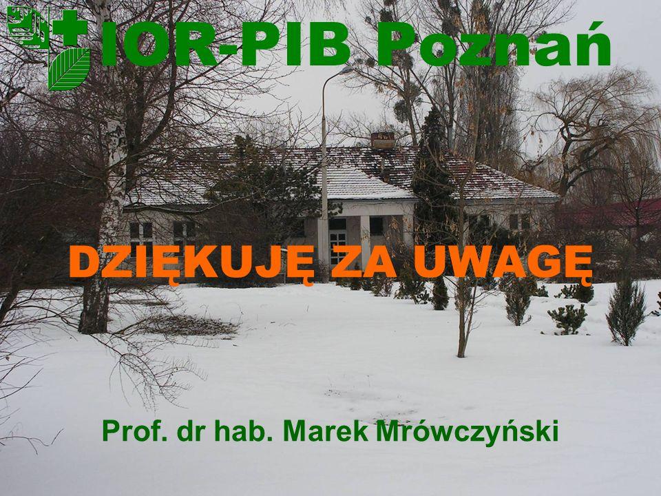 IOR-PIB Poznań DZIĘKUJĘ ZA UWAGĘ Prof. dr hab. Marek Mrówczyński