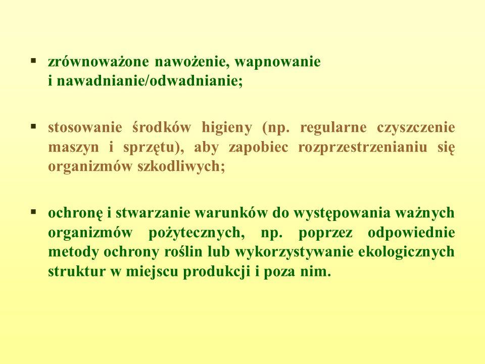 zrównoważone nawożenie, wapnowanie i nawadnianie/odwadnianie;  stosowanie środków higieny (np.
