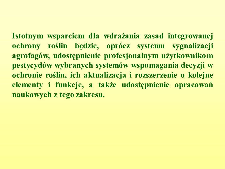 Istotnym wsparciem dla wdrażania zasad integrowanej ochrony roślin będzie, oprócz systemu sygnalizacji agrofagów, udostępnienie profesjonalnym użytkownikom pestycydów wybranych systemów wspomagania decyzji w ochronie roślin, ich aktualizacja i rozszerzenie o kolejne elementy i funkcje, a także udostępnienie opracowań naukowych z tego zakresu.
