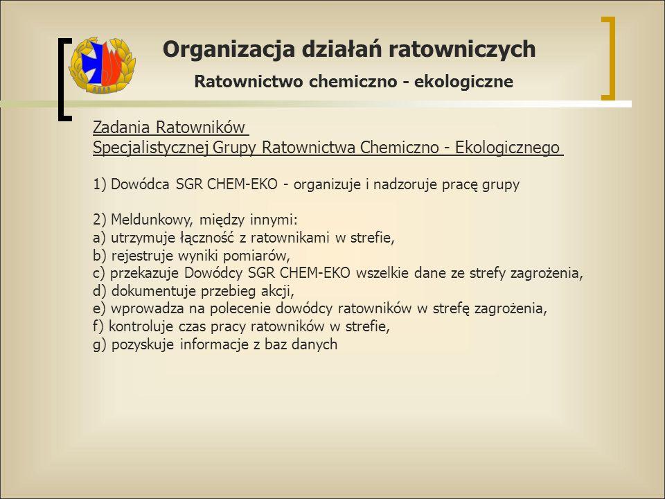 Organizacja działań ratowniczych Ratownictwo chemiczno - ekologiczne Zadania Ratowników Specjalistycznej Grupy Ratownictwa Chemiczno - Ekologicznego 1