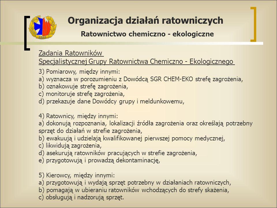 Organizacja działań ratowniczych Ratownictwo chemiczno - ekologiczne Zadania Ratowników Specjalistycznej Grupy Ratownictwa Chemiczno - Ekologicznego 3
