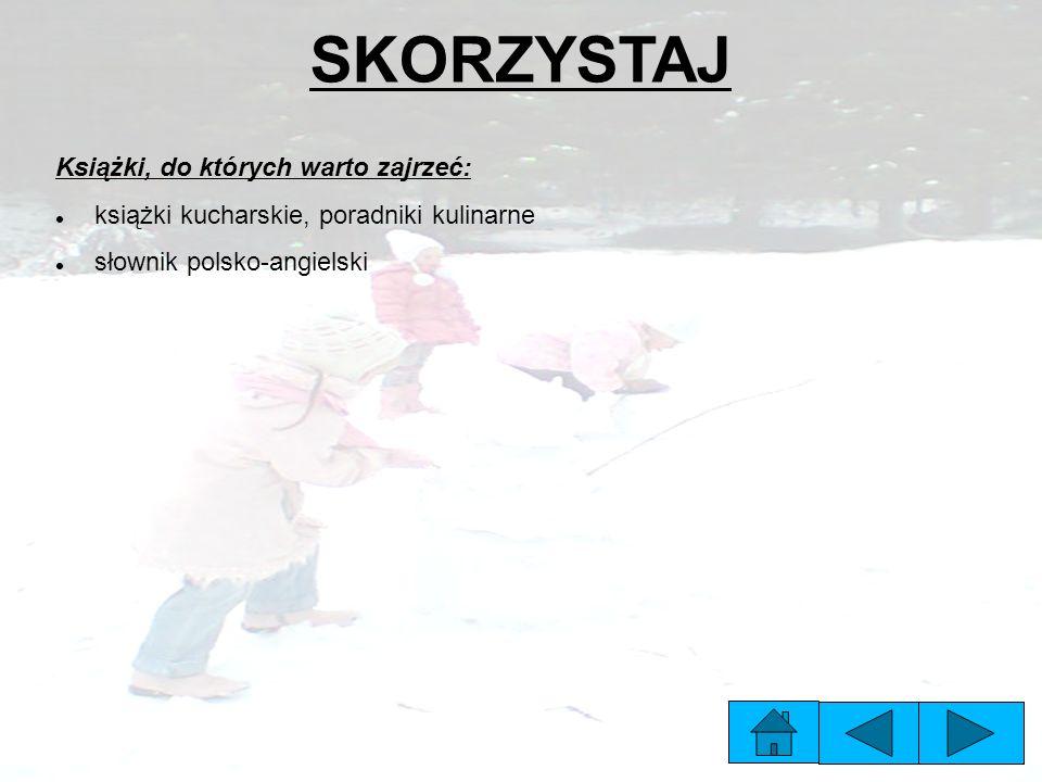 SKORZYSTAJ Książki, do których warto zajrzeć: książki kucharskie, poradniki kulinarne słownik polsko-angielski
