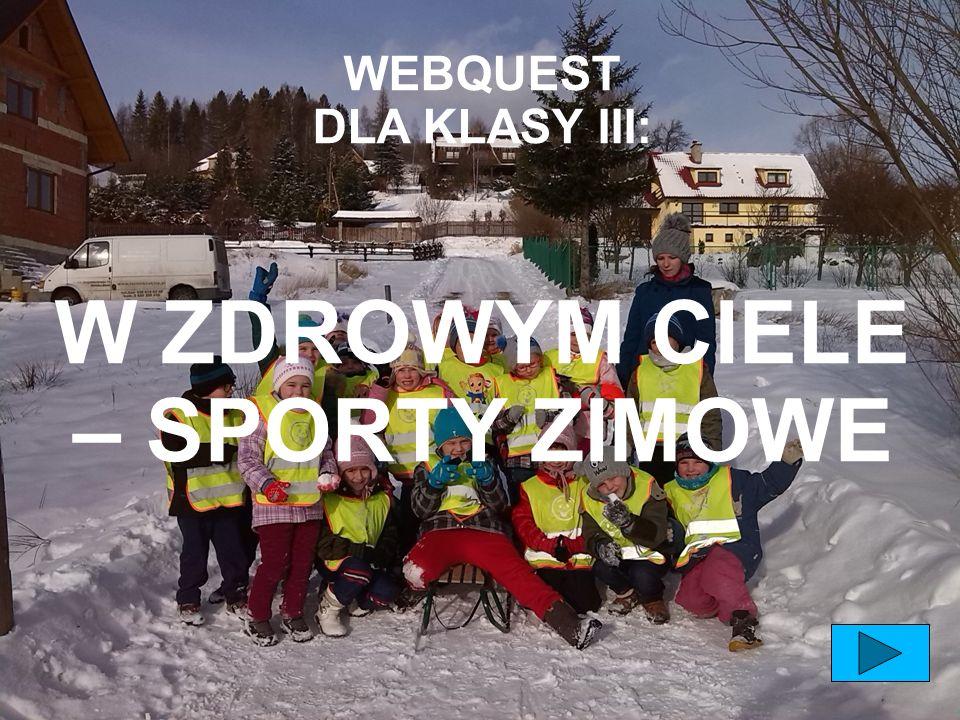 WEBQUEST DLA KLASY III: W ZDROWYM CIELE – SPORTY ZIMOWE