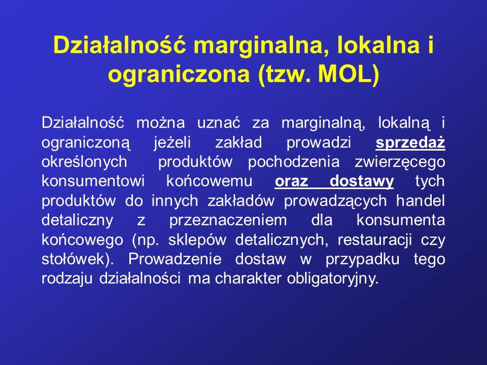 Działalność marginalna, lokalna i ograniczona (tzw. MOL) Działalność można uznać za marginalną, lokalną i ograniczoną jeżeli zakład prowadzi sprzedaż