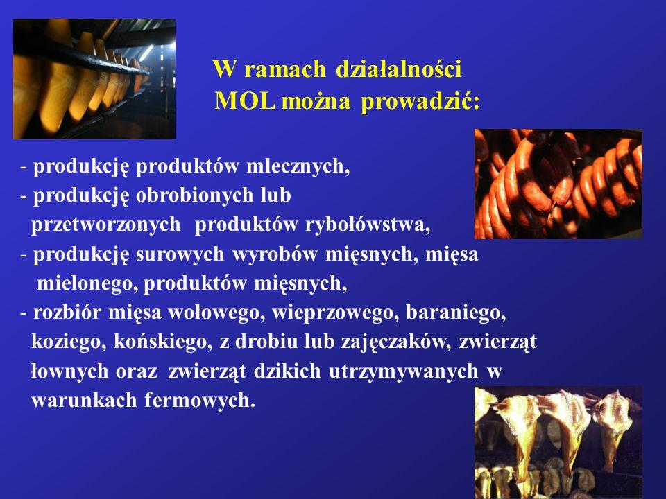 W ramach działalności MOL można prowadzić: - produkcję produktów mlecznych, - produkcję obrobionych lub przetworzonych produktów rybołówstwa, - produk