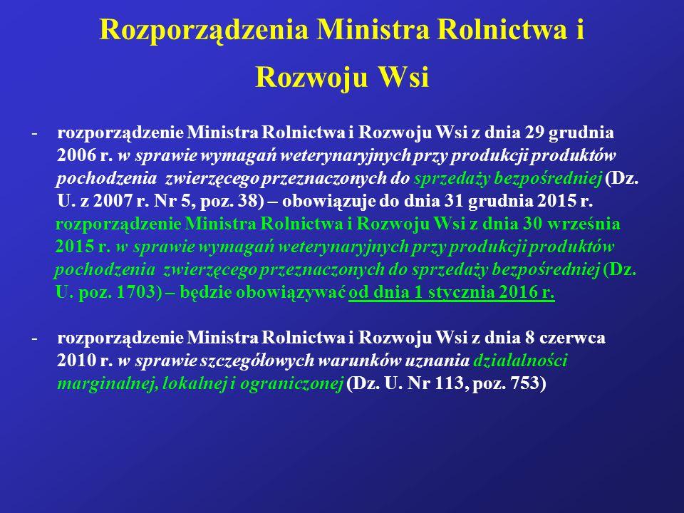 Rozporządzenia Ministra Rolnictwa i Rozwoju Wsi -rozporządzenie Ministra Rolnictwa i Rozwoju Wsi z dnia 29 grudnia 2006 r. w sprawie wymagań weterynar