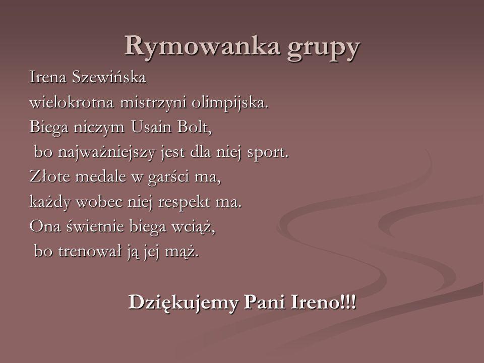 Rymowanka grupy Irena Szewińska wielokrotna mistrzyni olimpijska.