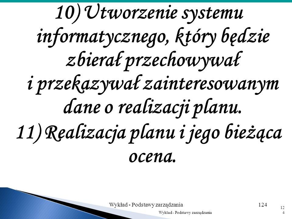 8) Określenie potrzeb i zbilansowanie ich z zasobami 9) Wybór strategii postępowania Wykład - Podstawy zarządzania123 123