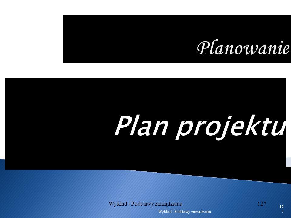 Wykład - Podstawy zarządzania126 126 Realizacja planu Dostosowanie systemu informatycznego Warianty harmonogramów realizacji Kontrola w punktach kryty