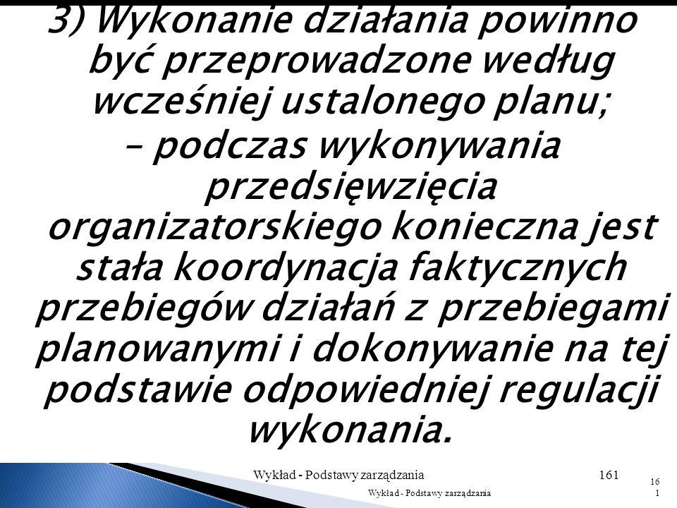 2) Kolejnym etapem cyklu organizacyjnego jest przygotowanie środków działania uznanych za niezbędne: – przygotowanie obejmuje zarówno pozyskanie środk