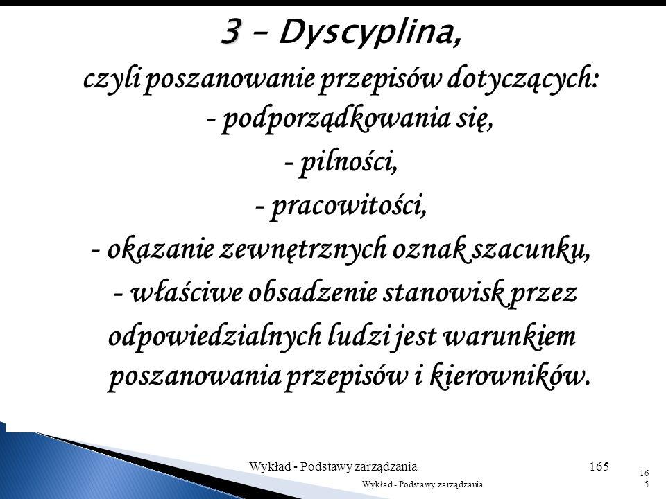 Zasługą Fayola było sformułowanie 14 zasad: 1– Podział pracy – w przedsiębiorstwie (we wszystkich działach) powinna być stosowana ścisła specjalizacja