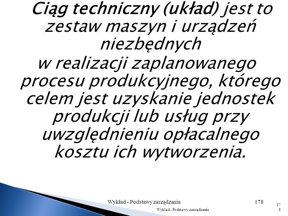 Proces technologiczny jest to zbiór czynności i operacji, w których toku następuje bezpośrednia realizacja celu całego procesu, tj.: – przygotowania,