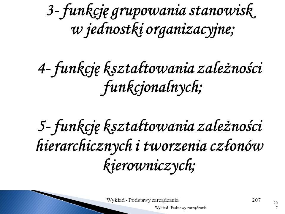 Struktura organizacyjna, jako narzędzie zarządzania, winna spełniać w przedsiębiorstwie następujące funkcje : 1- funkcję klasyfikatora celów i funkcji