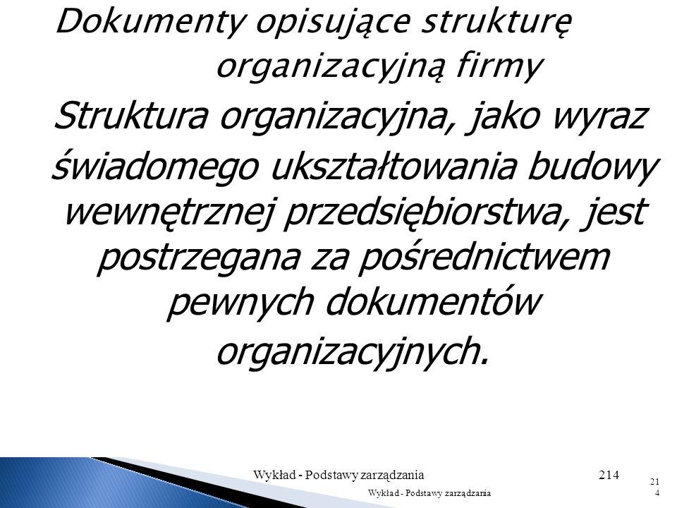 Wykład - Podstawy zarządzania213 213 FAZA WSTĘPNA Wybór przedmiotu badań Badania orientacyjne (odwzorowanie) stanu faktycznego Co? Kto? Gdzie? Kiedy?