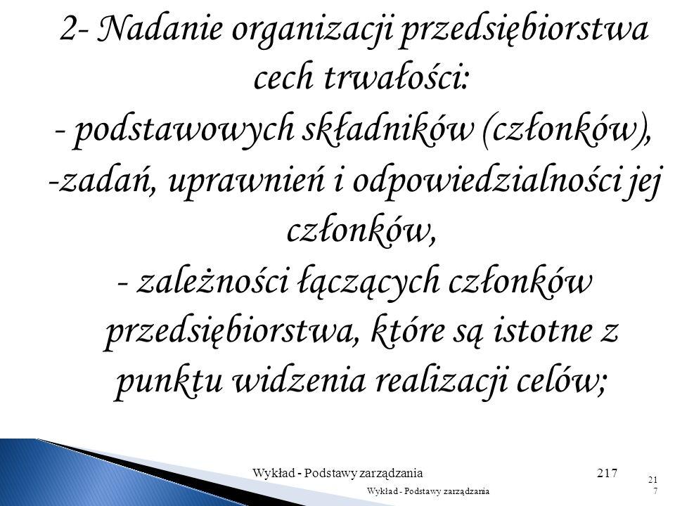 Za podstawowe zadania, jakie ma spełnić formalizacja organizacji przedsiębiorstwa, przyjmuje się: 1- usankcjonowanie i wydzielenie przedsiębiorstwa z