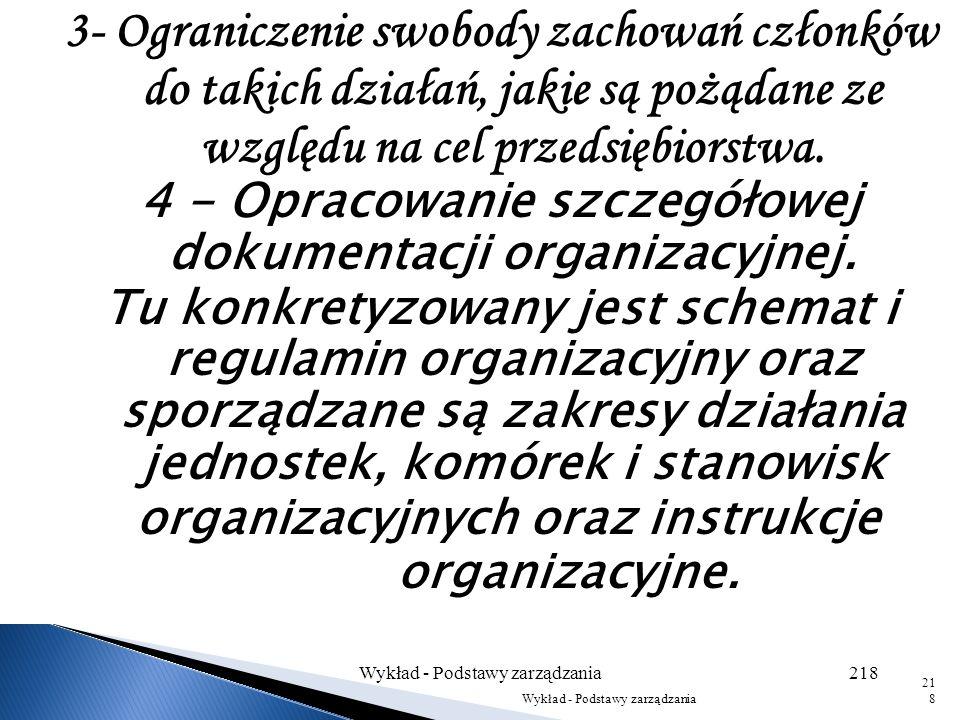 2- Nadanie organizacji przedsiębiorstwa cech trwałości: - podstawowych składników (członków), -zadań, uprawnień i odpowiedzialności jej członków, - za