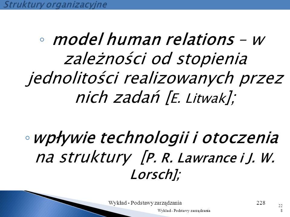 Wydzielić można następujące podstawowe modele: - podejście sytuacyjne [tzw. szkoła astońska]; ◦ model biurokratycznej organizacji [Weber]; ◦ model org