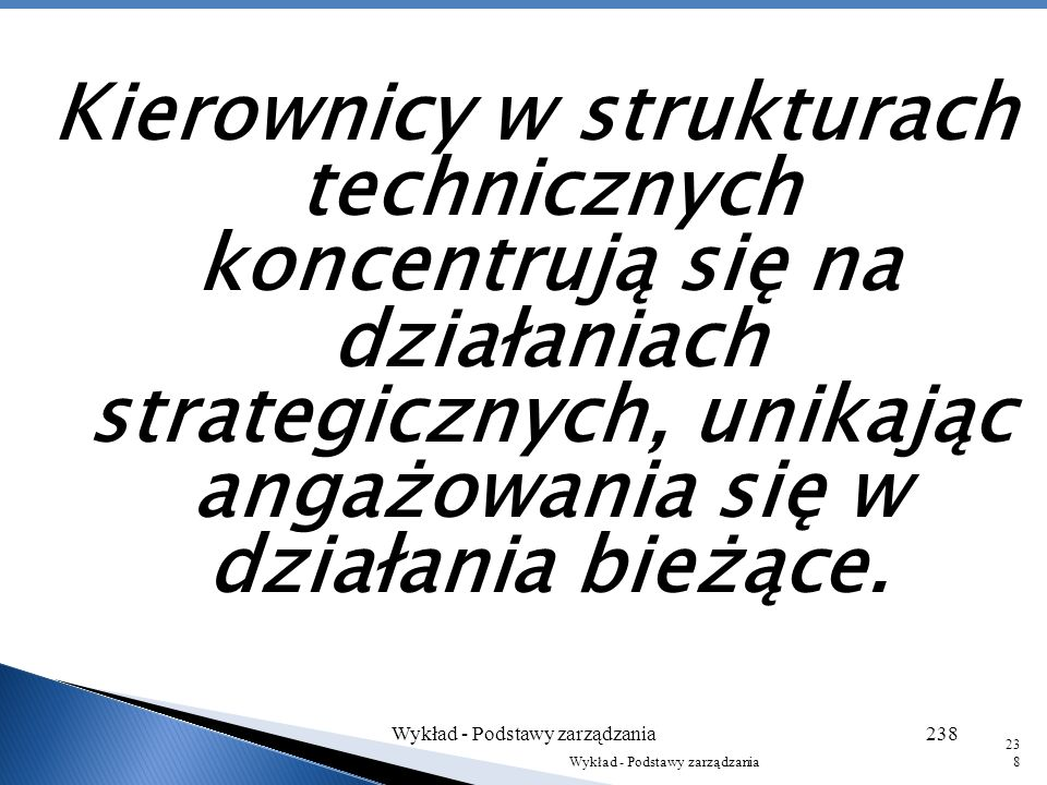 Charakterystyczną cechą struktur technicznych jest niska formalizacja rozwiązań organizacyjnych (większą rolę odgrywa standaryzacja w formie wypracowa