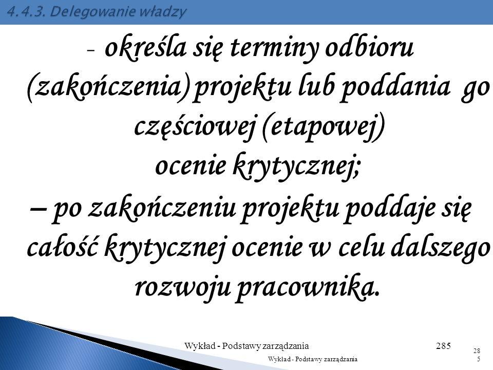 – nadaje się odpowiednie uprawnienia, najlepiej na piśmie; – dokonuje się przeszkolenia szczegółowego dotyczącego zakresu jego obowiązków oraz udziela