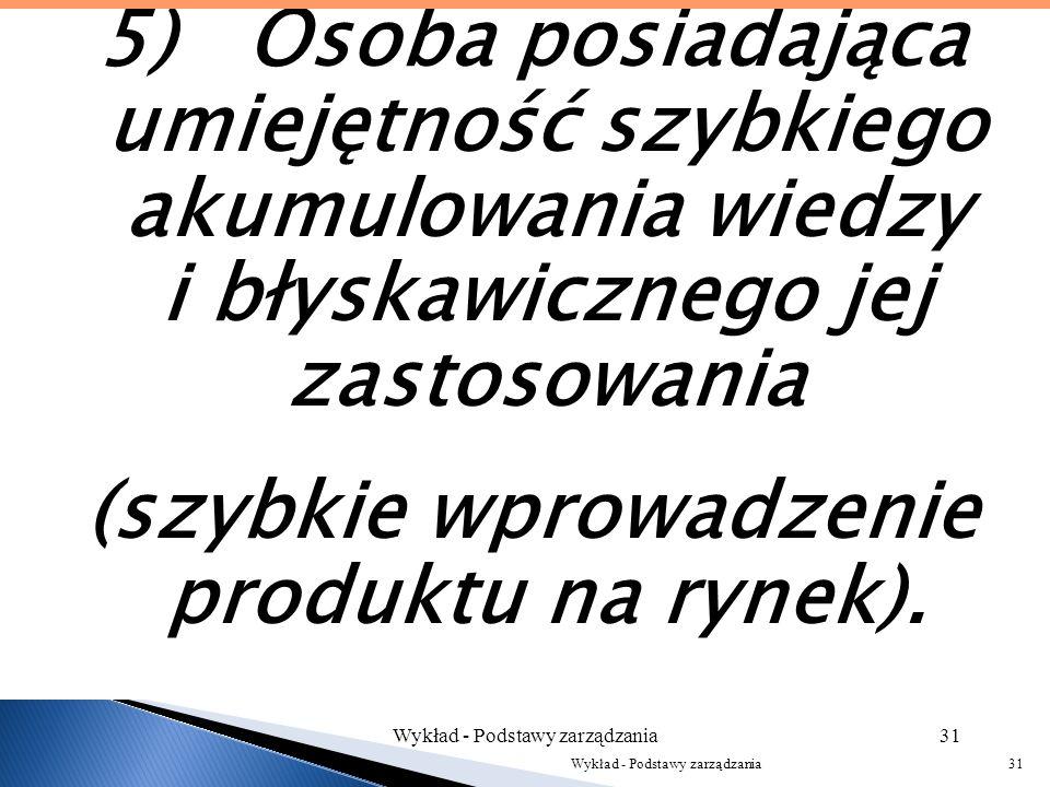 Wykład - Podstawy zarządzania30 Wykład - Podstawy zarządzania30 4) Posiadanie wiedzy za zakresu: - własnej dyscypliny, - dyscyplin sąsiednich (powiąza