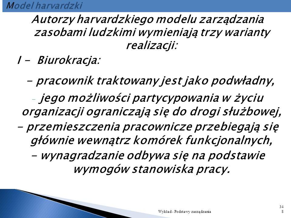 W modelu harvardzkim wyróżniono cztery główne obszary zarządzania zasobami ludzkimi: ■ partycypację pracowników ■ ruchliwość pracowniczą (przyjmowanie