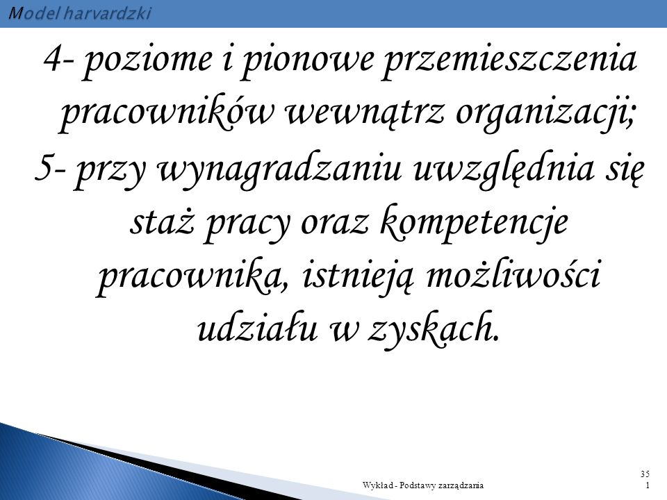 III -- Klan : 1- pracownik traktowany jest jako członek organizacji; 2- partycypacja w życiu organizacji możliwa się przez udział w grupach projektowy