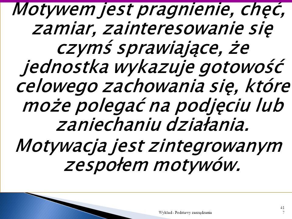 Motywowanie pracownik ó w Wykład - Podstawy zarządzania416