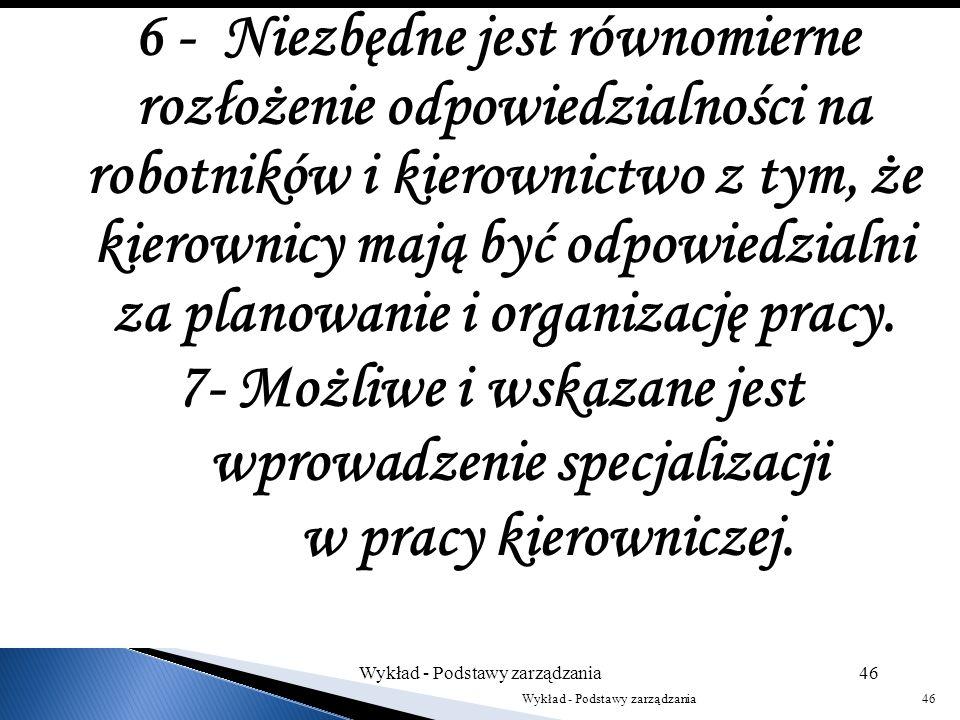4 – Należy przyjąć orientację na najlepszych robotników przy ustalaniu wzorcowych metod pracy. 5 – Możliwa jest bezkonfliktowa współpraca między przed