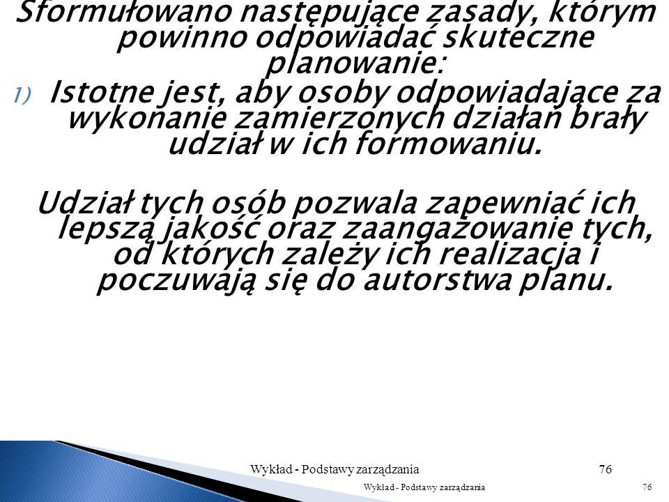 2) plany taktyczne, częściowe plany opracowane dla jednostek niższego szczebla, tj. wydziałów, oddziałów i sekcji; 3) plany projektów, szczegółowe pla