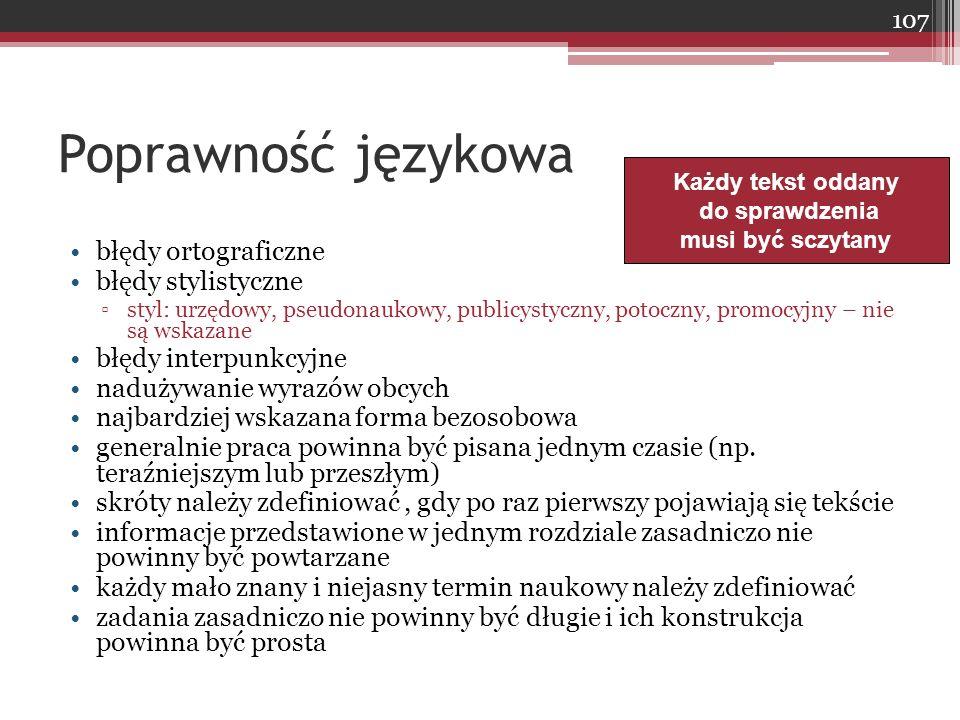 Poprawność językowa błędy ortograficzne błędy stylistyczne ▫styl: urzędowy, pseudonaukowy, publicystyczny, potoczny, promocyjny – nie są wskazane błęd