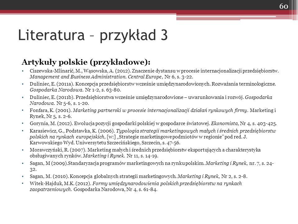Artykuły polskie (przykładowe): Ciszewska-Mlinarič, M., Wąsowska, A. (2012). Znaczenie dystansu w procesie internacjonalizacji przedsiębiorstw. Manage