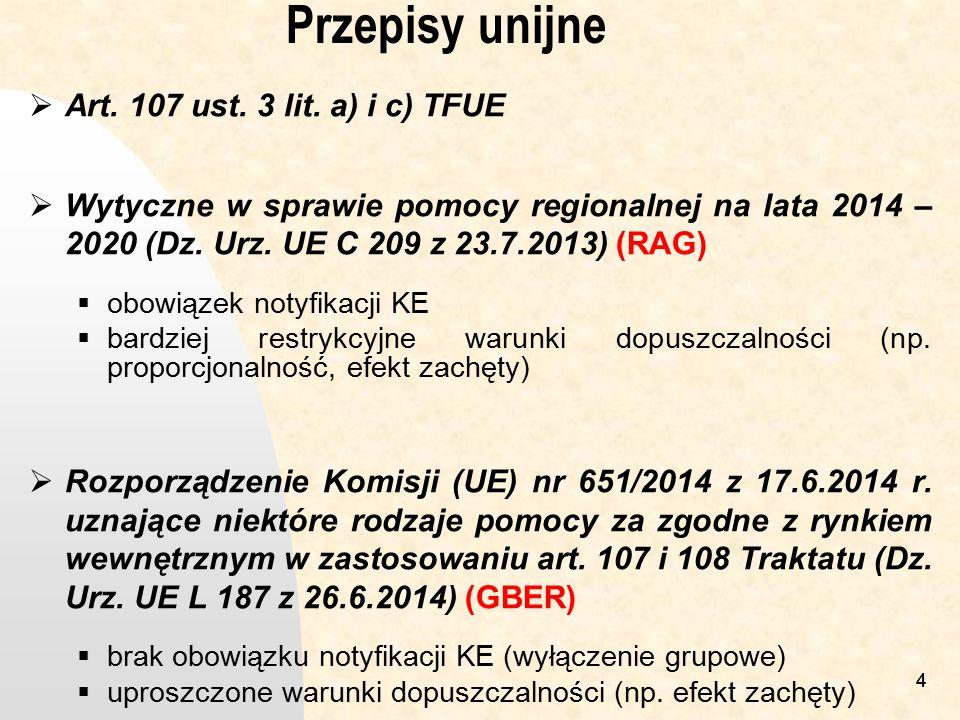 44 Przepisy unijne  Art. 107 ust. 3 lit. a) i c) TFUE  Wytyczne w sprawie pomocy regionalnej na lata 2014 – 2020 (Dz. Urz. UE C 209 z 23.7.2013) (RA