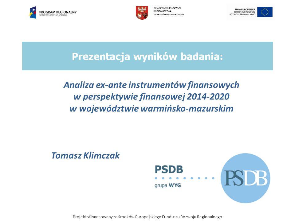 Projekt sfinansowany ze środków Europejskiego Funduszu Rozwoju Regionalnego Proponowane działania (1) Proponujemy w latach 2014-2020 uruchomić następujące instrumenty finansowe dla przedsiębiorców: 1.Fundusze pożyczkowe wspierające plany inwestycyjne szerokiej grupy mikro, małych i średnich przedsiębiorców z terenu województwa (Działania 1.3, 1.5, 3.1 w projekcie RPO WiM 2014-2020; Cele tematyczne 2, 3; alokacja: 160 mln zł); 2.Fundusze pożyczkowe wspierające potrzeby obrotowe mikro, małych i średnich przedsiębiorstw z terenu województwa (Działania 1.3, 1.5, 3.1 w projekcie RPO WiM 2014- 2020; Cele tematyczne 2, 3; alokacja: 40 mln zł); 3.Fundusz pożyczek z premią za sukces nastawionych na finansowanie projektów o szczególnym potencjale rozwojowym dla województwa (Działania 1.5, 3.1 w projekcie RPO WiM 2014-2020; Cele tematyczne 2, 3; alokacja: 40 mln zł); 4.Fundusz poręczeń i gwarancji zobowiązań bankowych i pozabankowych (Działania 1.5, 3.1 w projekcie RPO WiM 2014-2020; Cele tematyczne: 2, 3; alokacja: 40 mln zł); 5.Pilotażowy fundusz inwestycyjny podwyższonego ryzyka nastawiony na finansowanie projektów o charakterze innowacyjnym (Działania 1.2, 1.3, 3.1 w projekcie RPO WiM 2014- 2020; Cele tematyczne: 1, 2, 3; alokacja: 20 mln zł).