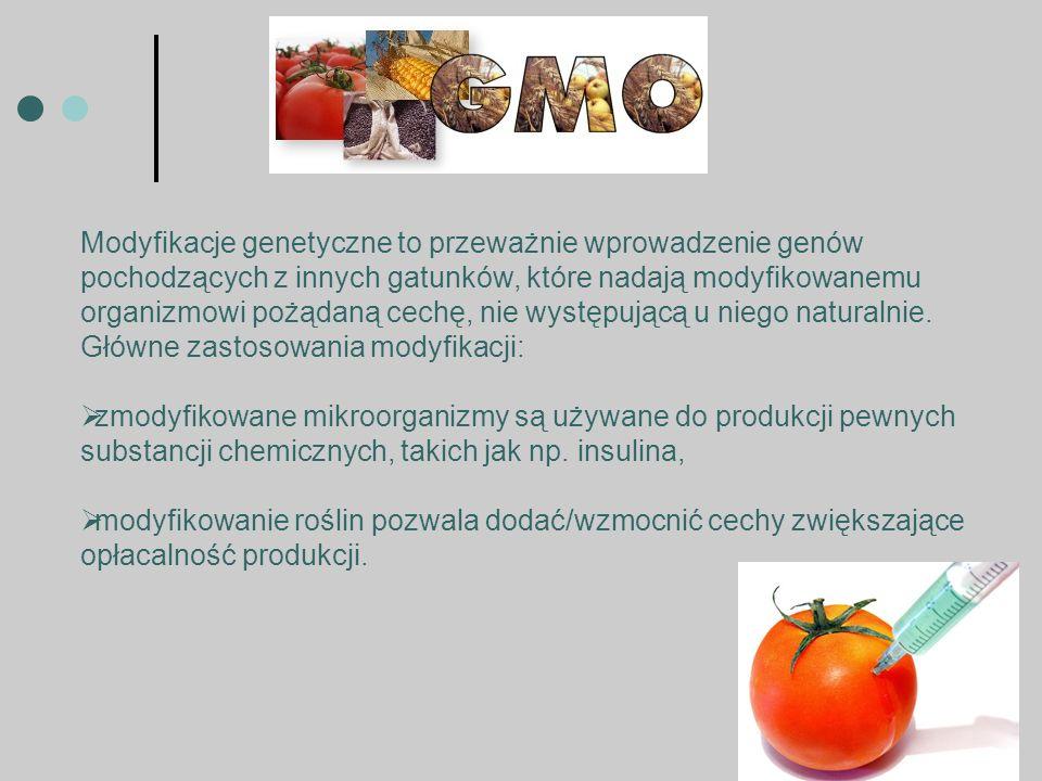 Modyfikacje genetyczne to przeważnie wprowadzenie genów pochodzących z innych gatunków, które nadają modyfikowanemu organizmowi pożądaną cechę, nie występującą u niego naturalnie.