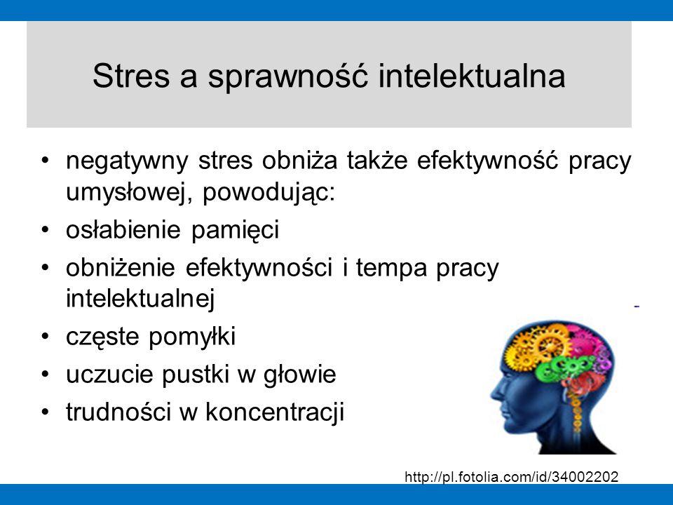 negatywny stres obniża także efektywność pracy umysłowej, powodując: osłabienie pamięci obniżenie efektywności i tempa pracy intelektualnej częste pom