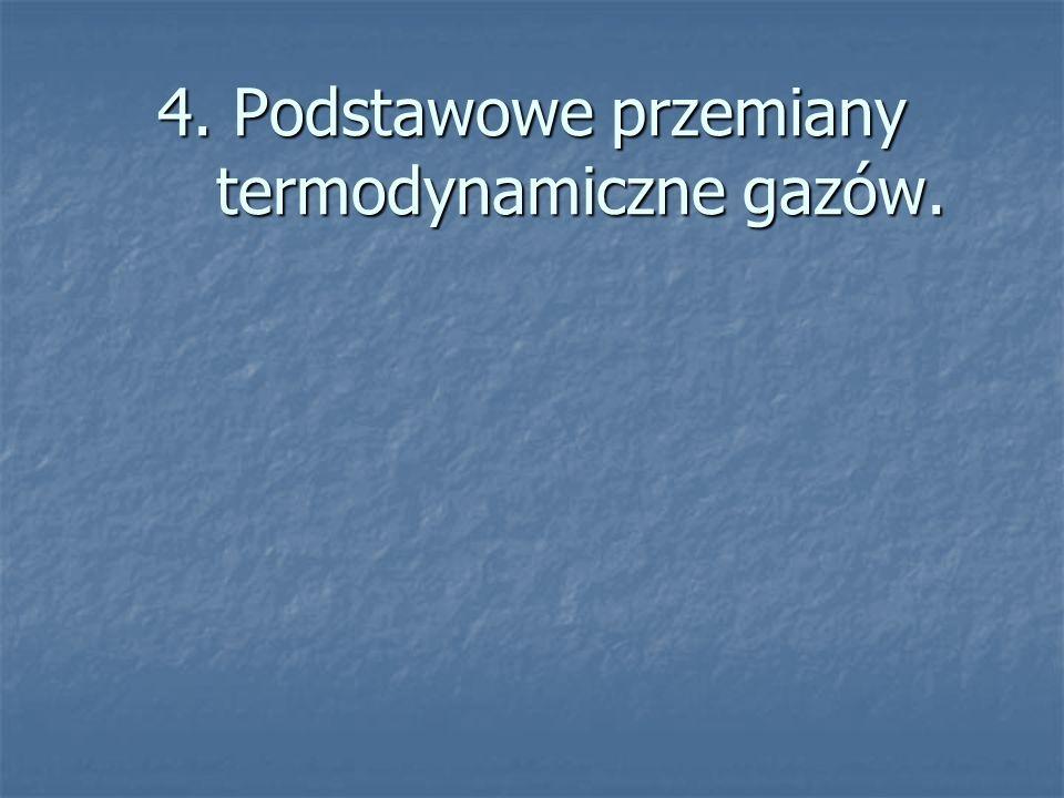 4. Podstawowe przemiany termodynamiczne gazów.