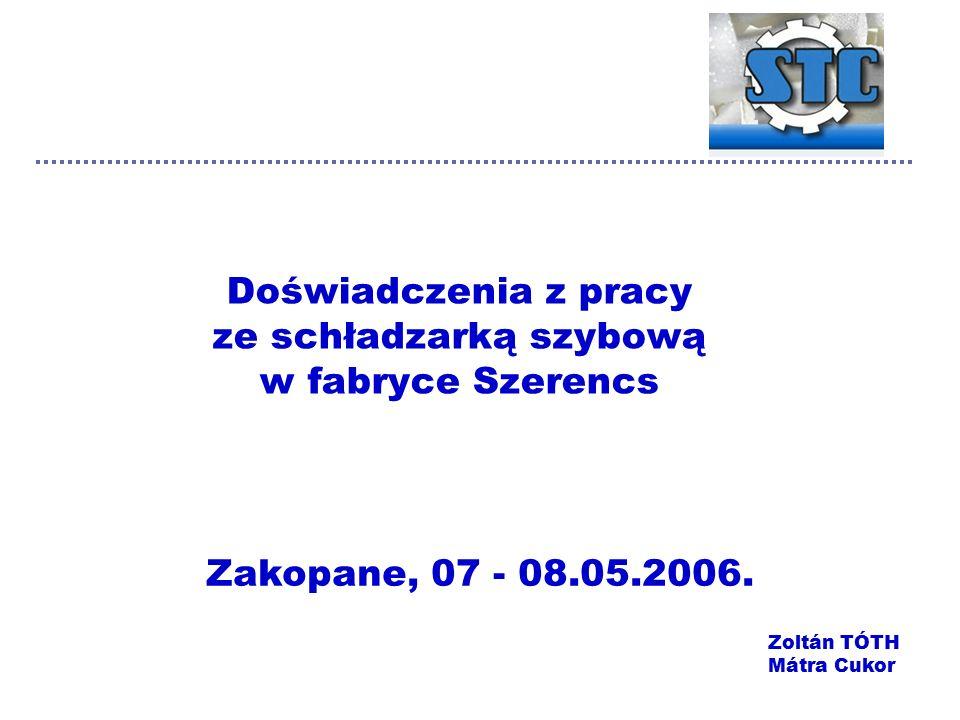 Doświadczenia z pracy ze schładzarką szybową w fabryce Szerencs Zakopane, 07 - 08.05.2006.