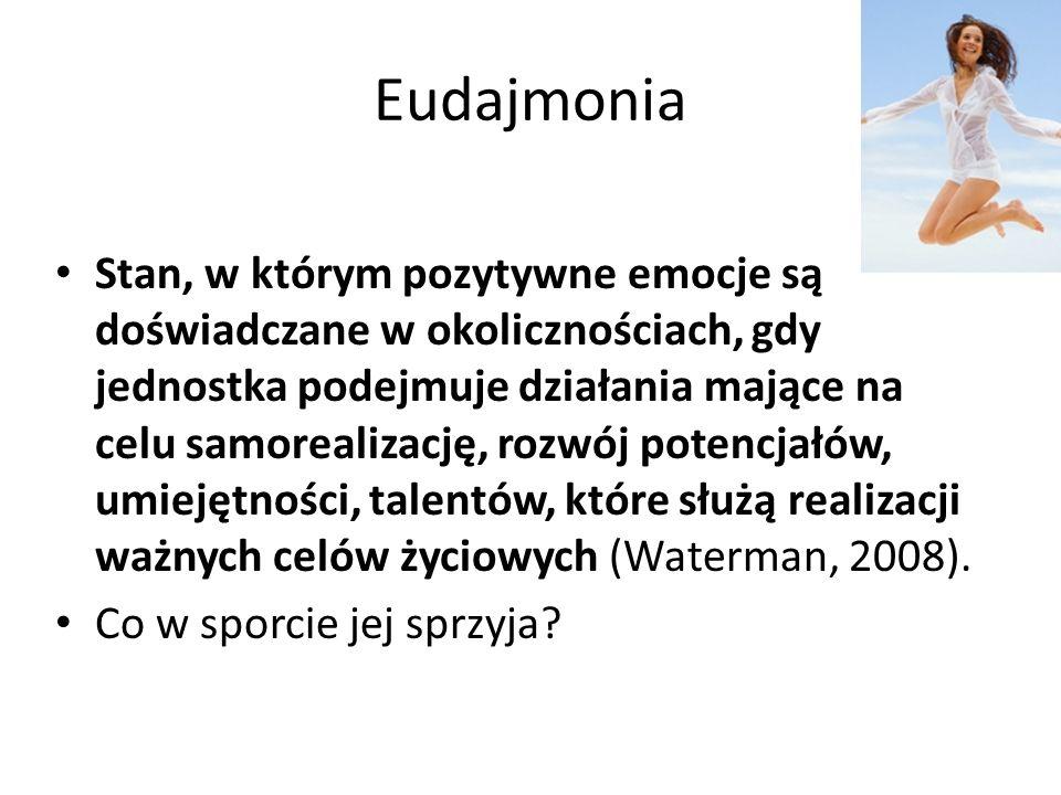 Eudajmonia Stan, w którym pozytywne emocje są doświadczane w okolicznościach, gdy jednostka podejmuje działania mające na celu samorealizację, rozwój potencjałów, umiejętności, talentów, które służą realizacji ważnych celów życiowych (Waterman, 2008).