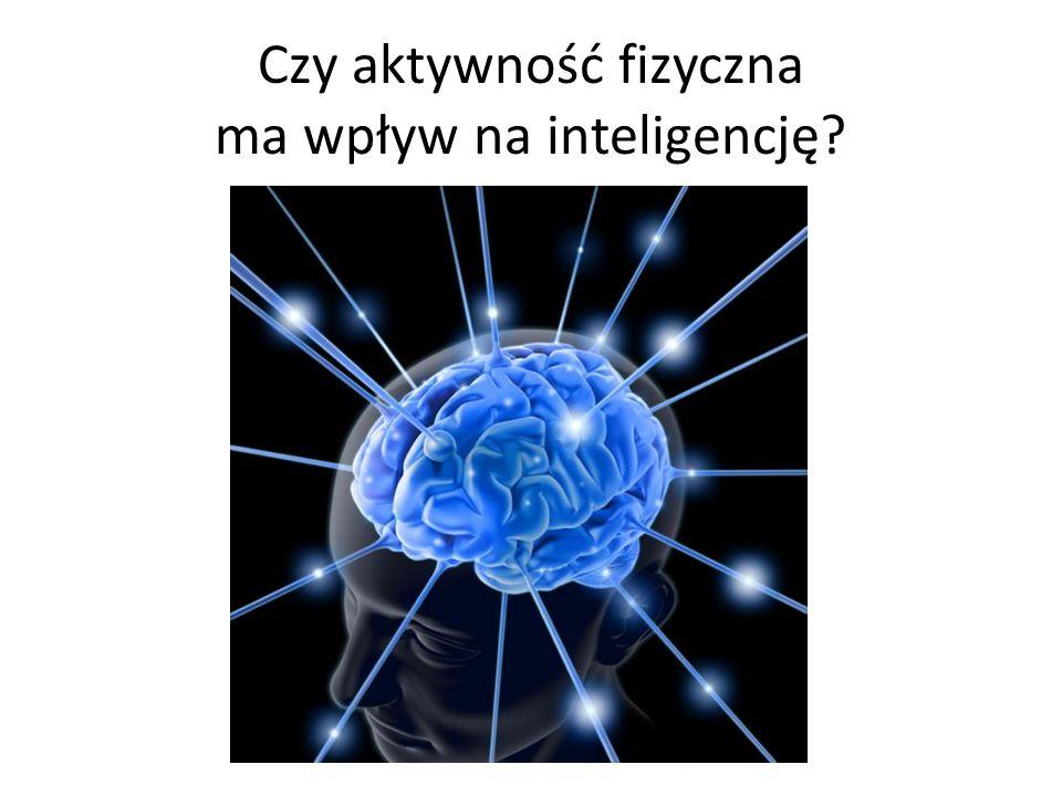 Czy aktywność fizyczna ma wpływ na inteligencję?